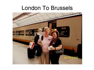 London to Brussels was great!
